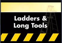 View the Ladders and Long Tools Video ,View the Ladders and Long Tools Video